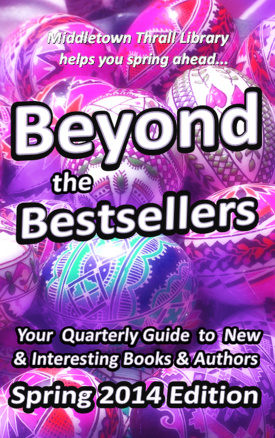 Beyond The Bestsellers: Spring 2014 Issue