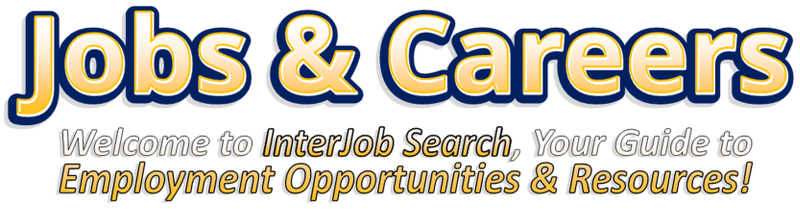 Jobs and Careers - Welcome to InterJob Search, Your Guide to Employment Opportunities and Resources